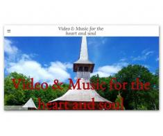 Video & Music for the heart and soul​