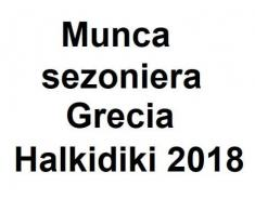 Munca sezoniera Grecia Halkidiki 2018